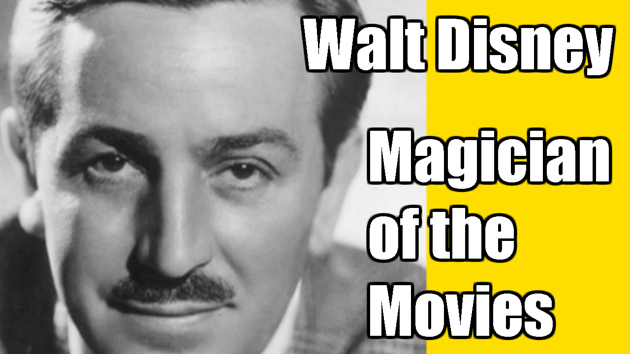 Magician of the Movies: The Life of Walt Disney Thumbnail