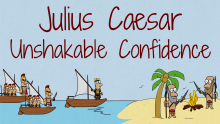 Julius Caesar: Unshakable confidence Thumbnail